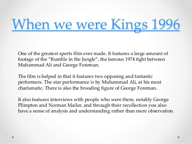"""When we were Kings 1996 One of the greatest sports film ever made. It features a large amount of footage of the """"Rumble in..."""