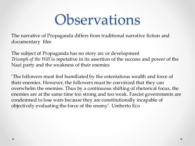 Observations The narrative of Propaganda differs from traditional narrative fiction and documentary film The subject of Pr...