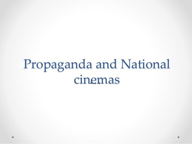 Propaganda and National cinemas