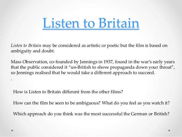 TASK: DEFINING DOCUMENTARY • Watch all of Listen to Britain online and write a couple of paragraphs comparing the British ...