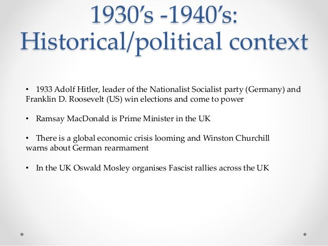 1930's -1940's: Historical/political context • 1933 Adolf Hitler, leader of the Nationalist Socialist party (Germany) and ...