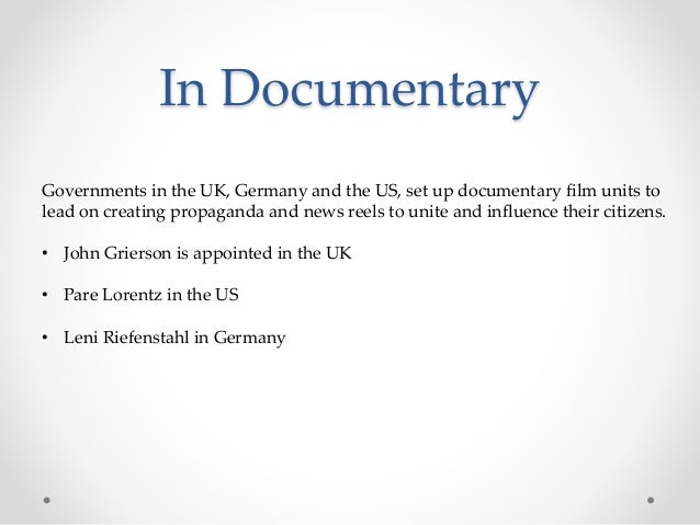 In Documentary Governments in the UK, Germany and the US, set up documentary film units to lead on creating propaganda and...