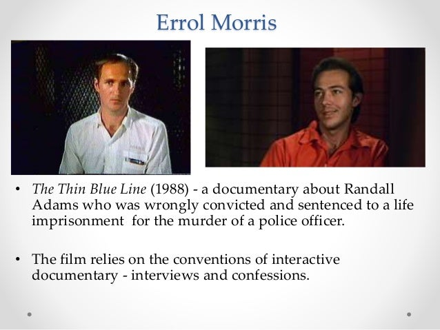 Errol Morris • The Thin Blue Line (1988) - a documentary about Randall Adams who was wrongly convicted and sentenced to a ...