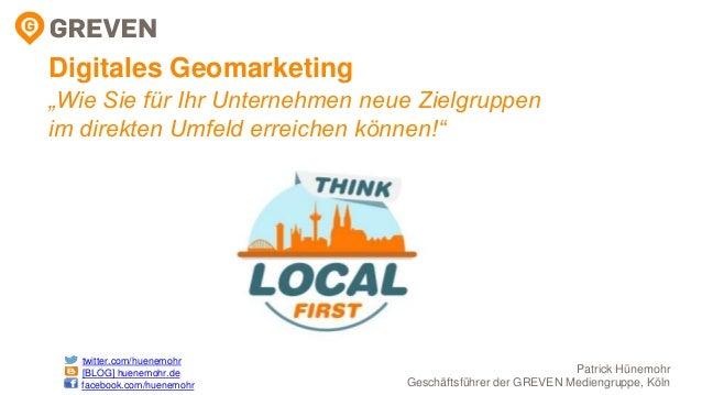 """Patrick Hünemohr Geschäftsführer der GREVEN Mediengruppe, Köln Digitales Geomarketing """"Wie Sie für Ihr Unternehmen neue Zi..."""