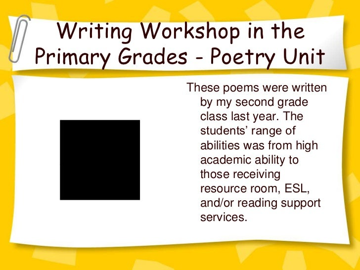 Writing Workshop in thePrimary Grades - Poetry Unit                                    These poems were written           ...