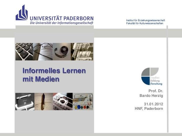 Institut für Erziehungswissenschaft                     Fakultät für KulturwissenschaftenInformelles Lernenmit Medien     ...