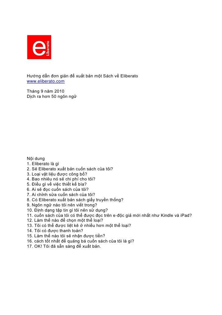 Hướng dẫn đơn giản để xuất bản một Sách về Eliberato www.eliberato.com  Tháng 9 năm 2010 Dịch ra hơn 50 ngôn ngữ     Nội d...