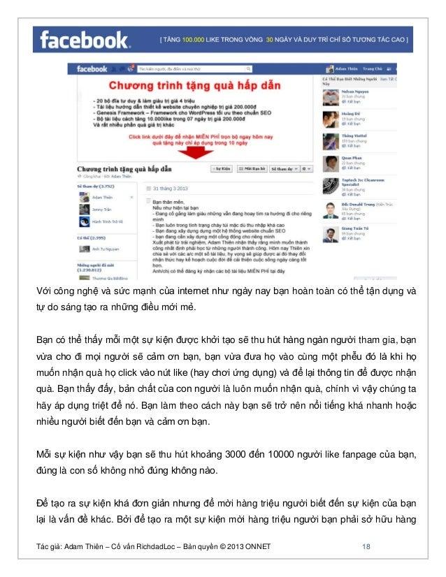 Tác giả: Adam Thiên – Cố vấn RichdadLoc – Bản quyền © 2013 ONNET 19 trăm tài khoản facebook, và được quản lý bằng phần mềm...