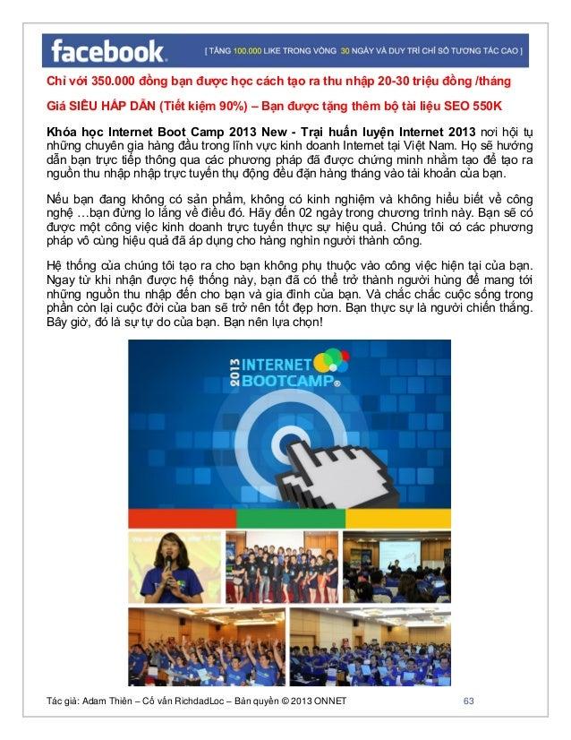 Tác giả: Adam Thiên – Cố vấn RichdadLoc – Bản quyền © 2013 ONNET 64 NỘI DUNG CHƯƠNG TRÌNH INTERNET BOOT CAMP 2013: Ngày 1:...