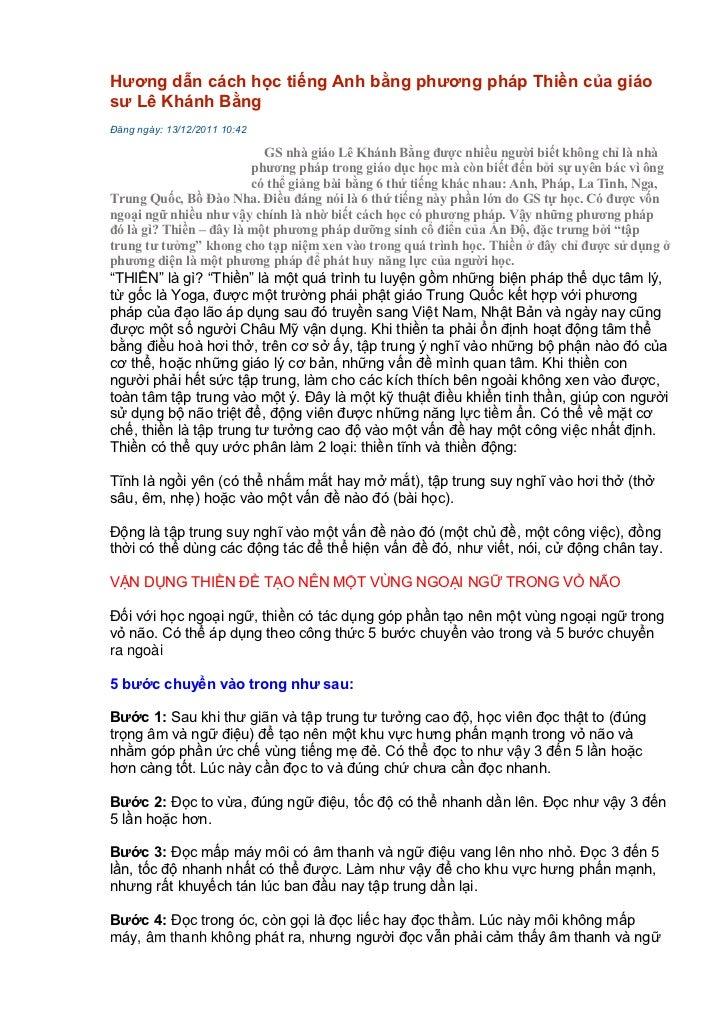 Hương dẫn cách học tiếng Anh bằng phương pháp Thiền của giáosư Lê Khánh BằngĐăng ngày: 13/12/2011 10:42                   ...