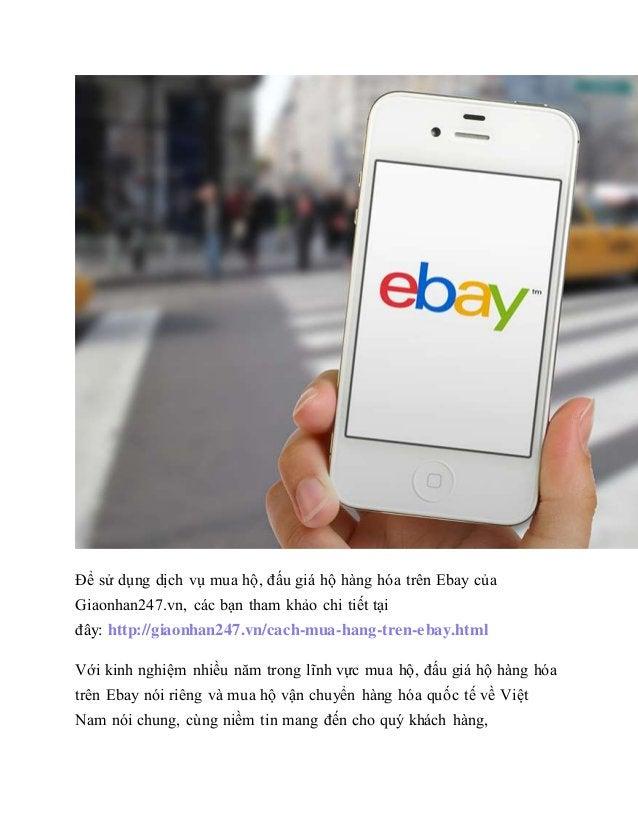 Để sử dụng dịch vụ mua hộ, đấu giá hộ hàng hóa trên Ebay của Giaonhan247.vn, các bạn tham khảo chi tiết tại đây: http://gi...