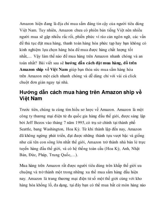 Amazon hiện đang là địa chỉ mua sắm đáng tin cậy của người tiêu dùng Việt Nam. Tuy nhiên, Amazon chưa có phiên bản tiếng V...