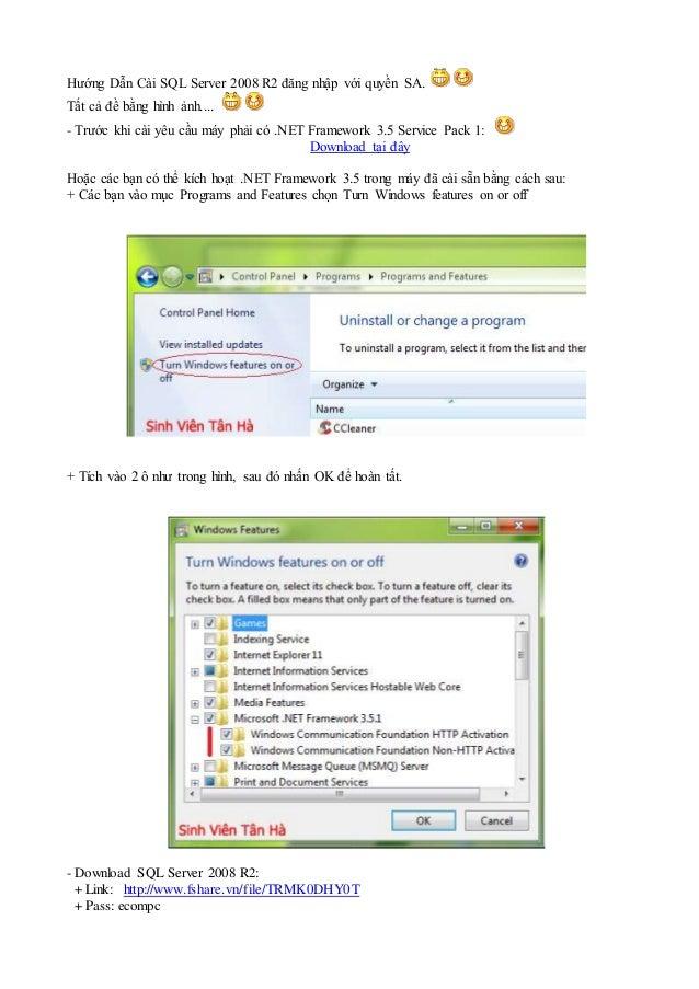 Hướng Dẫn Cài SQL Server 2008 R2 đăng nhập với quyền SA. Tất cả đề bằng hình ảnh.... - Trước khi cài yêu cầu máy phải có ....