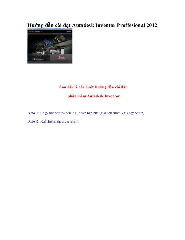 Hướng dẫn cài đặt Autodesk Inventor Proffesional 2012                      Sau đây là các bước hướng dẫn cài đặt          ...