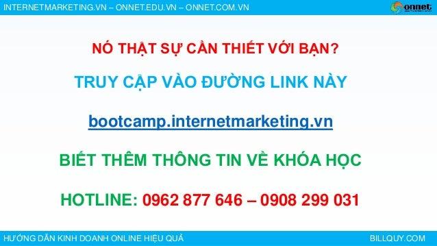 INTERNETMARKETING.VN – ONNET.EDU.VN – ONNET.COM.VNHƯỚNG DẪN KINH DOANH ONLINE HIỆU QUẢ BILLQUY.COMTRUY CẬP VÀO ĐƯỜNG LINK ...