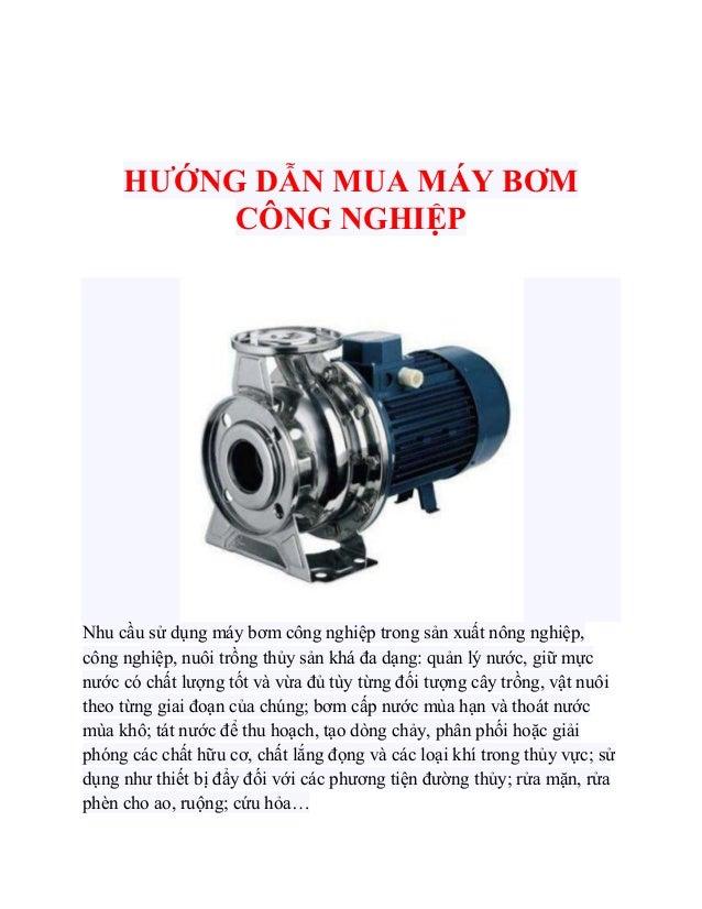 HƯỚNG DẪN MUA MÁY BƠM          CÔNG NGHIỆPNhu cầu sử dụng máy bơm công nghiệp trong sản xuất nông nghiệp,công nghiệp, nuôi...