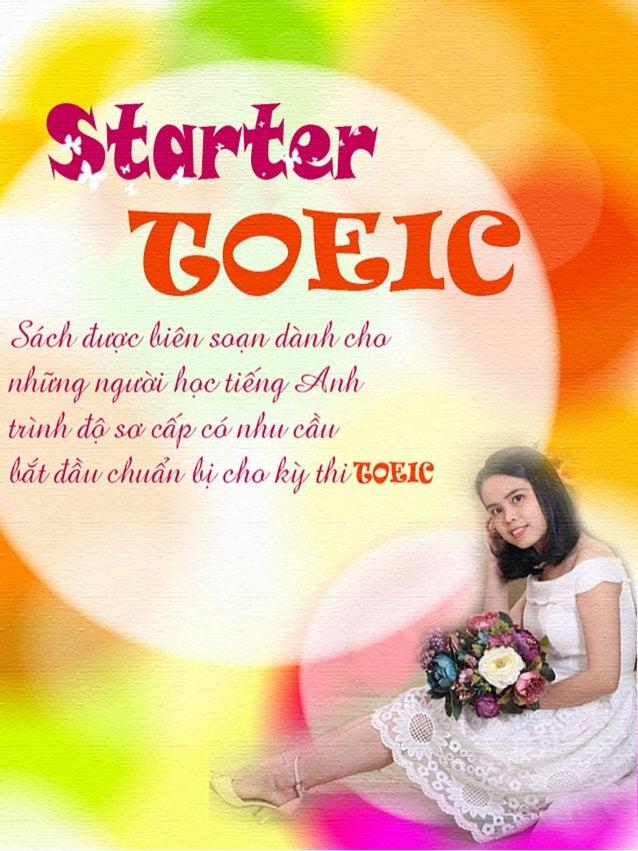 Tự học Toeic Starter - Lê Thị Huỳnh Như Lời mở đầu https://www.facebook.com/huynhnhutoeic; Gmail: nhu.huynh54@gmail.com Pa...
