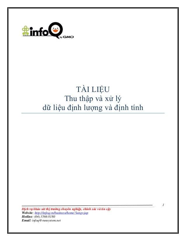 1 Dịch vụ khảo sát thị trường chuyên nghiệp, chính xác và tin cậy Website: http://infoq.vn/business/home?lang=jap Hotline:...
