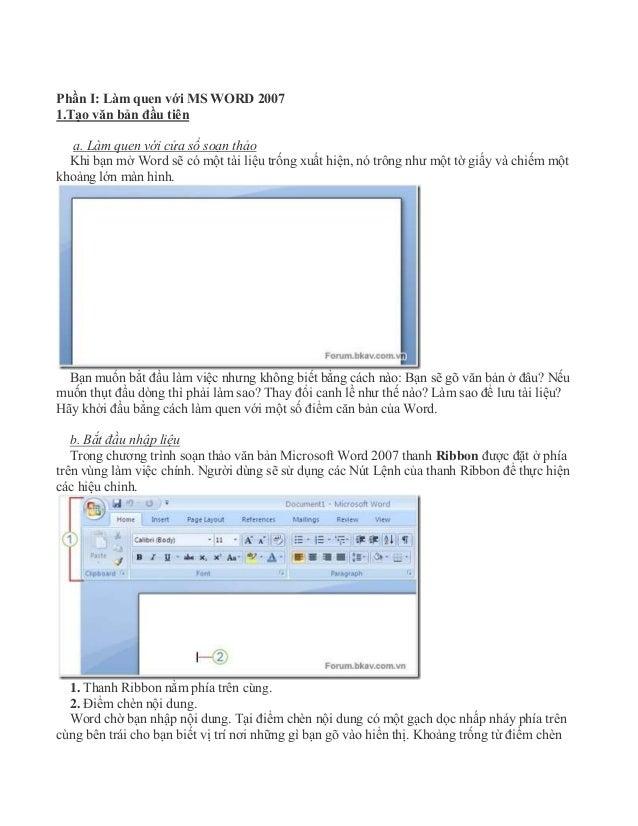 Phần I: Làm quen với MS WORD 2007 1.Tạo văn bản đầu tiên a. Làm quen với cửa sổ soạn thảo Khi bạn mở Word sẽ có một tài li...