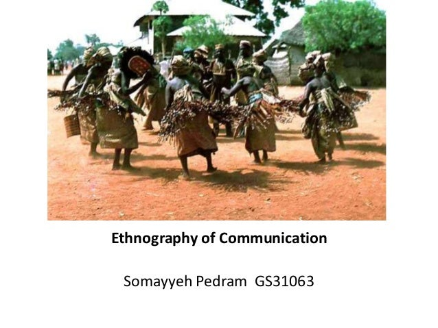 communication enthography The ethnography of language and language documentation 115 speech situation: setting/scene, participants, ends, act sequence, key, instrumentalities, norms, genre.