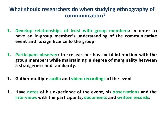 ethnography of communication analysis The data obtained is transcribed to written data, then analyzed by using the ethnography of communication (speaking grid) and discourse analysis with pragmatic concept.