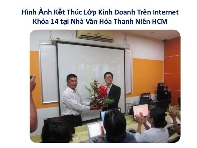 Hình Ảnh Kết Thúc Lớp Kinh Doanh Trên Internet   Khóa 14 tại Nhà Văn Hóa Thanh Niên HCM                  by ACER