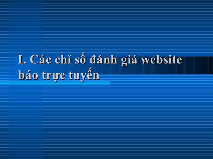 I. Các chỉ số đánh giá websitebáo trực tuyến