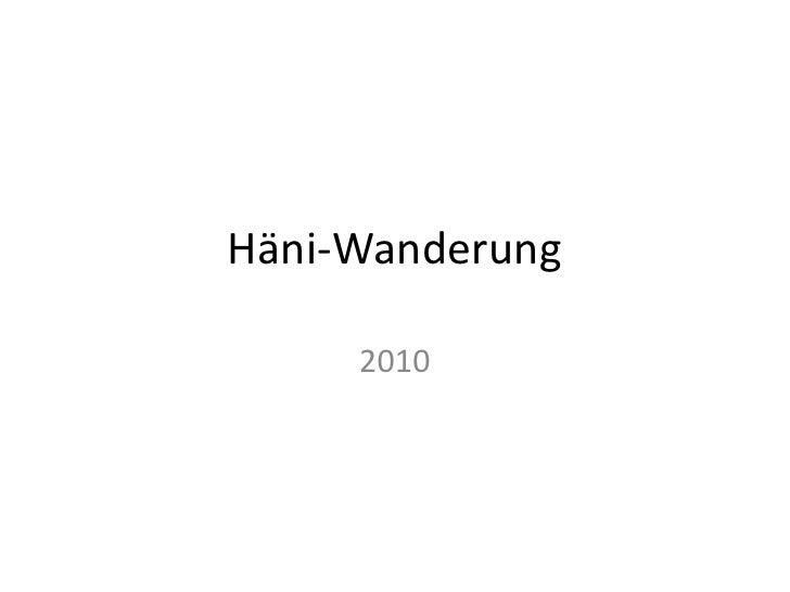 Häni-Wanderung<br />2010<br />