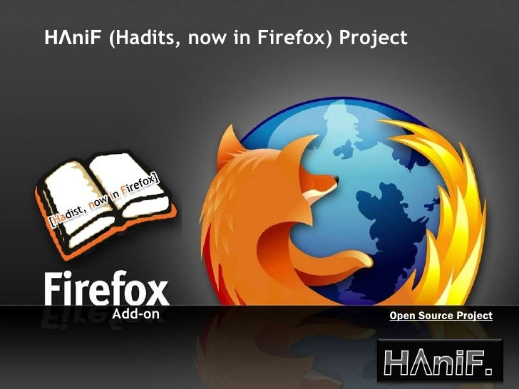 Open Source Project Add-on Firefox Add-on   Nama Project H Λ niF  (Hadits, now in Firefox) Project