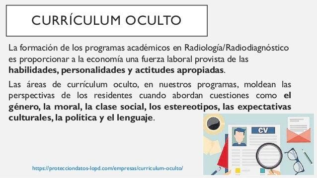CURRÍCULUM OCULTO El currículum oculto aparece cuando: 1. se aborda el campo de los valores, 2. nos preguntamos sobre el t...