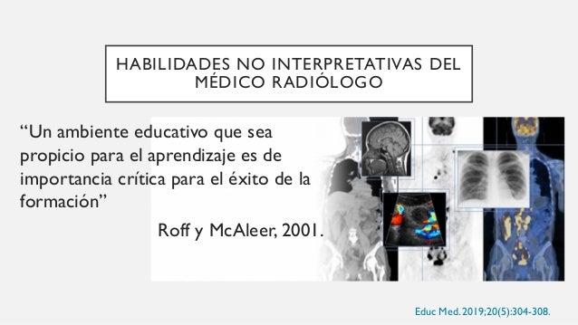 AMBIENTE DE APRENDIZAJE El ambiente de aprendizaje es en gran medida un determinante de la conducta del médico residente, ...