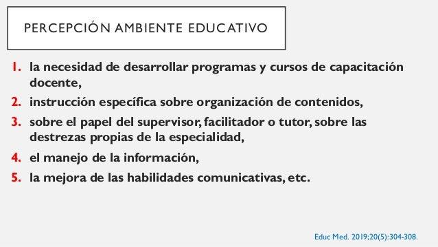 PERCEPCIÓN AMBIENTE EDUCATIVO 6. las pocas oportunidades de realimentación, 7. deficiencias en los procesos de evaluación,...