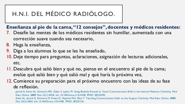 HABILIDADES EN COMUNICACIÓN El médico radiólogo debe ser un buen comunicador, al relacionarse con 4 grupos de población: 1...