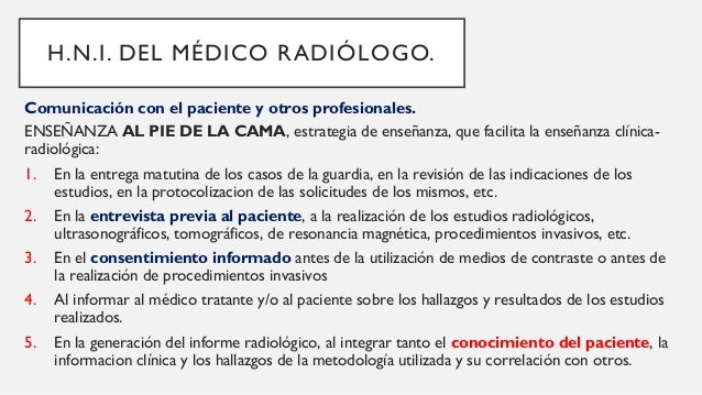 La calidad sucede cuando un médico radiólogo evalúa la necesidad de exponer a un paciente a la radiación según el estado d...