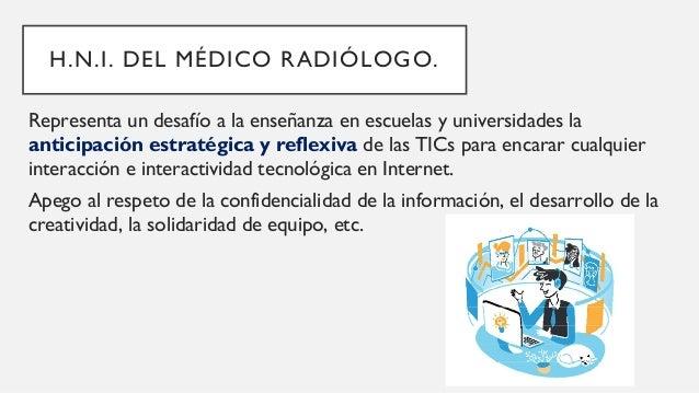Un médico radiólogo que recién termina su formación, debe tener habilidades relacionadas tanto con los aspectos tecnológic...