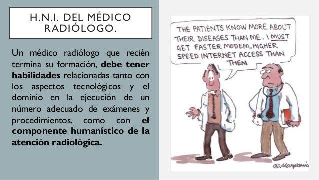 El componente humanístico de la atención radiológica, los valores humanos del médico radiologo: H.N.I. DEL MÉDICO RADIÓLOG...