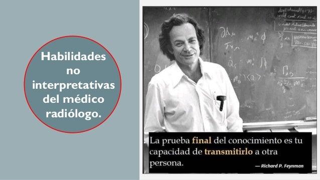 """Dr. Gaspar Alberto Motta Ramirez, """"Médico radiológo que no sigue aprendiendo, envejece."""" médico radiólogo radbody2013@yaho..."""
