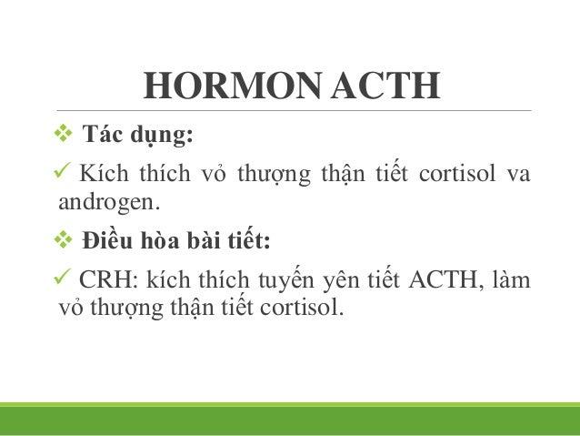 HORMON FSH và LH  Tác dụng:  FSH ở nam: nuôi dưỡng tinh hoàn, kích thích ống sinh tinh phát triển và sinh tinh trùng. F...