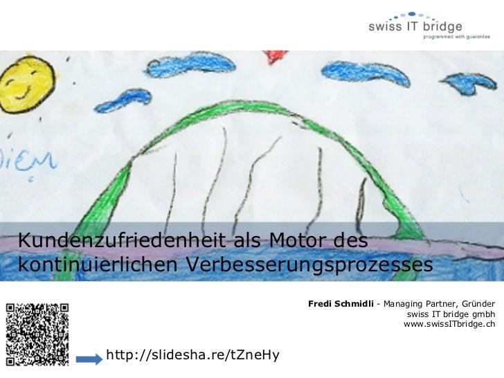 Kundenzufriedenheit als Motor deskontinuierlichen Verbesserungsprozesses                                    Fredi Schmidli...