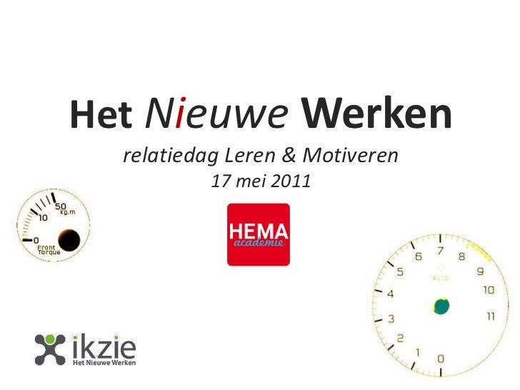 Het Nieuwe Werken  relatiedag Leren & Motiveren          17 mei 2011
