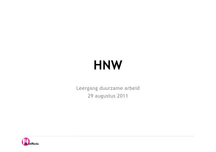 HNWLeergang duurzame arbeid    29 augustus 2011