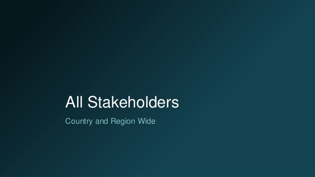 All Stakeholders Country and Region Wide