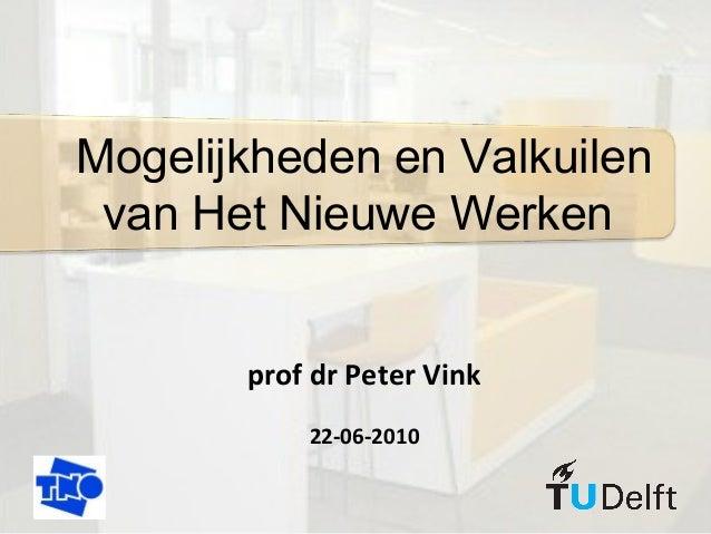 Mogelijkheden en Valkuilen van Het Nieuwe Werken prof dr Peter Vink 22-06-2010