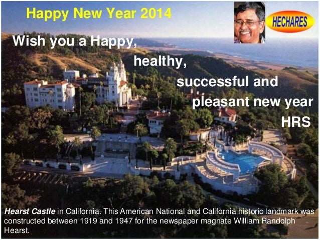 Happy New Year 2014 Wish you a Happy, healthy, successful and pleasant new year HRS  Hearst Castle in California. This Ame...