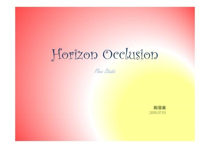 Horizon Occlusion      Flow Studio                      최유표                    2009.07.03