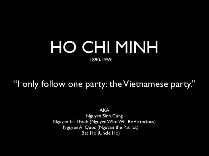 """HO CHI MINH       1890-1969     """"I only follow one party: the Vietnamese party.""""                                 AKA      ..."""