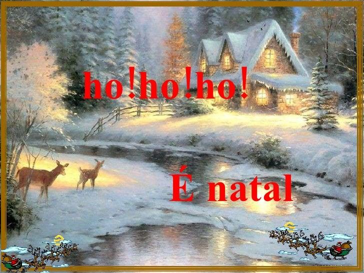 ho!ho!ho! É natal