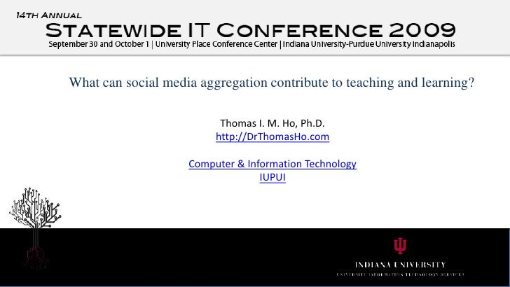 What can social media aggregation contribute to teaching and learning?<br />Thomas I. M. Ho, Ph.D.<br />http://DrThomasHo....