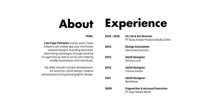 About Experience 2014 Design Consultant Komunika Partners 2015 - 2016 UI / UX & Art Director PT Bubu Kreasi Perdana (BUBU....