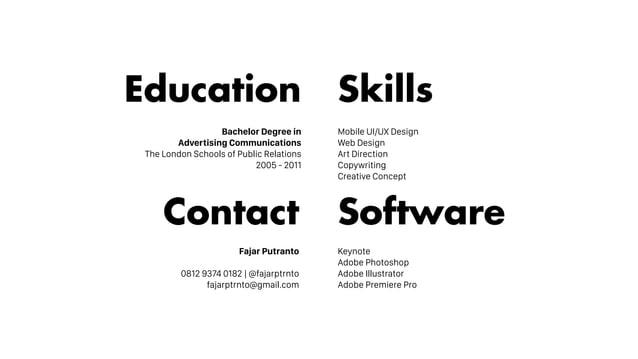 Skills Mobile UI/UX Design Web Design Art Direction Copywriting Creative Concept Software Keynote Adobe Photoshop Adobe Il...